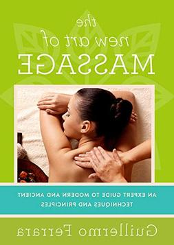 The New Art of Massage: An Expert Guide to Modern and Ancien
